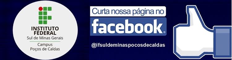 Curta nossa página no Facebook! @ifsuldeminaspocosdecaldas