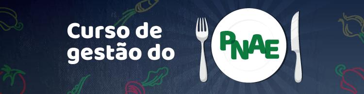 Abertas as inscrições, até dia 14/04, para o curso EaD de Gestão do Programa Nacional de Alimentação Escolar.