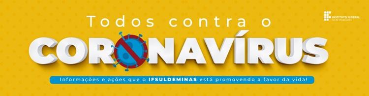 Conheça as ações do IFSULDEMINAS no combate ao novo coronavírus!
