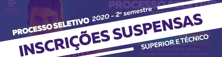 Comunicado sobre a suspensão das inscrições para o Processo Seletivo 2020/2º Semestre do IFSULDEMINAS.